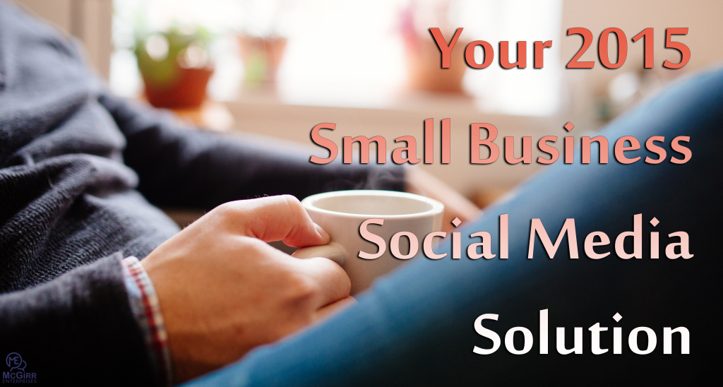 Your Small Business Social Media Solution McGirr Enterprises Austin Texas